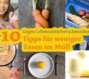 Gegen Lebensmittelverschwendung: 10 Tipps für weniger Essen im Müll