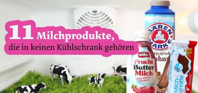 11 Milchprodukte, die in keinen Kühlschrank gehören