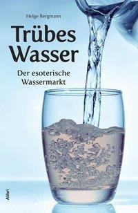Trübes Wasser esoterischer Wassermarkt