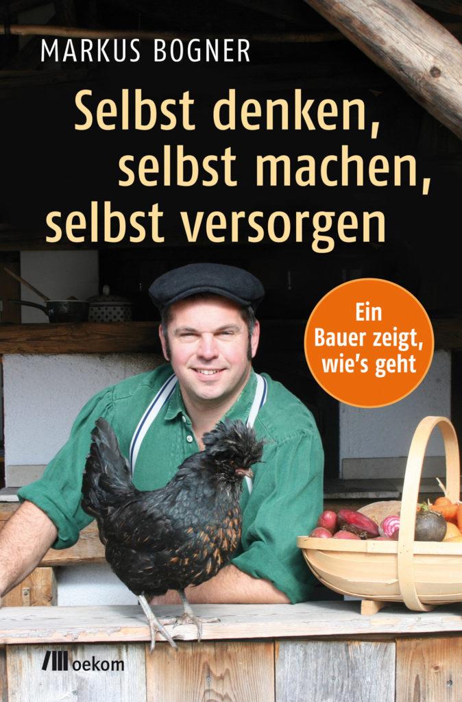 "Buchtipp: ""Selbst denken, selbst machen, selbst versorgen"" (Markus Bogner)"