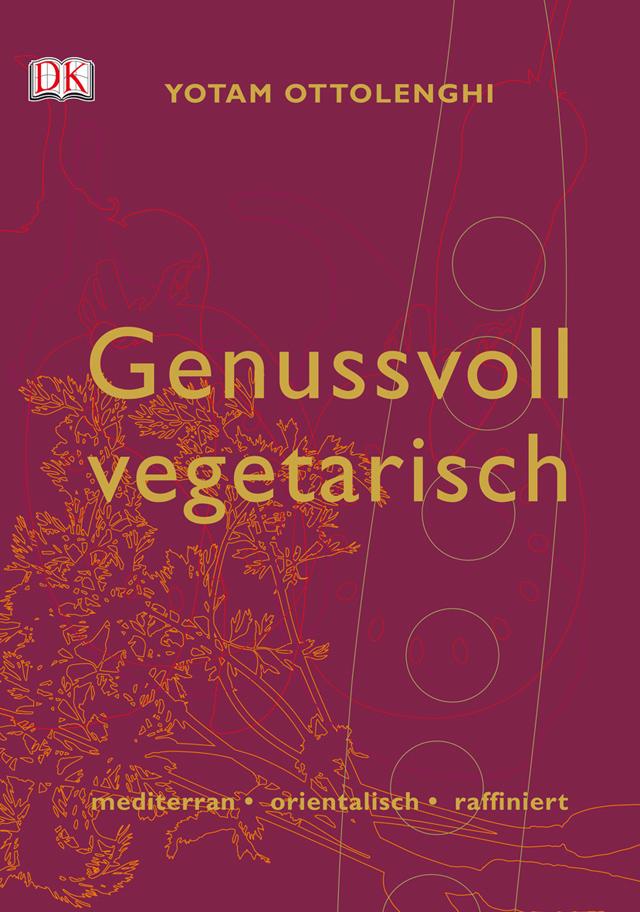 Vegetarisches Kochbuch: Genussvoll vegetarisch von Yotam Ottolenghi