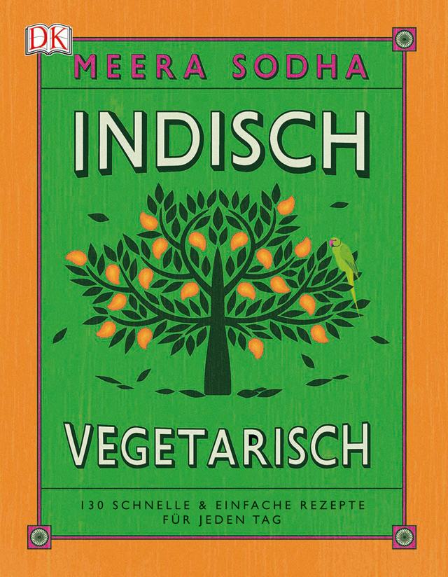 Vegetarisches Kochbuch: Indisch vegetarisch von Meera Sodha