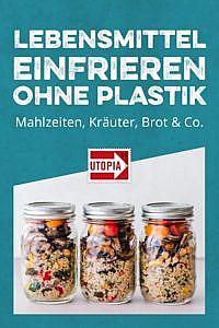 Lebensmittel einfrieren ohne Plastik: 5 Tipps