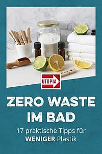 Das Zero-Waste-Bad: 17 praktische Tipps für weniger Plastik