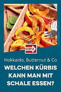 Hokkaido, Butternut & Co: Welchen Kürbis kann man mit Schale essen?