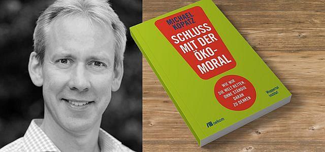 Michael Kopatz: Schluss mit der Ökomoral