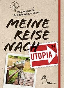 Auch Deine Reise nach Utopia?