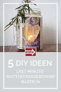Muttertagsgeschenke basteln: 5 Last-Minute-Ideen zum Selbermachen