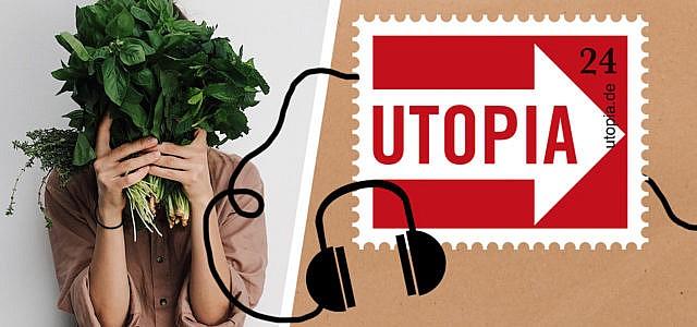 Utopia-Podcast: veganer Einstieg
