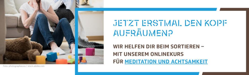 Unser Onlinekurs Meditation und Achtsamkeit