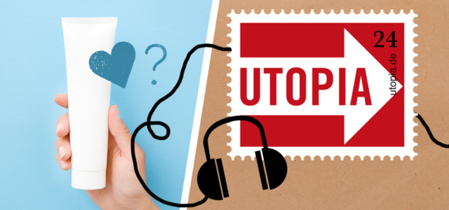 Der Utopia-Podcast: So erkennst du bessere Kosmetik.