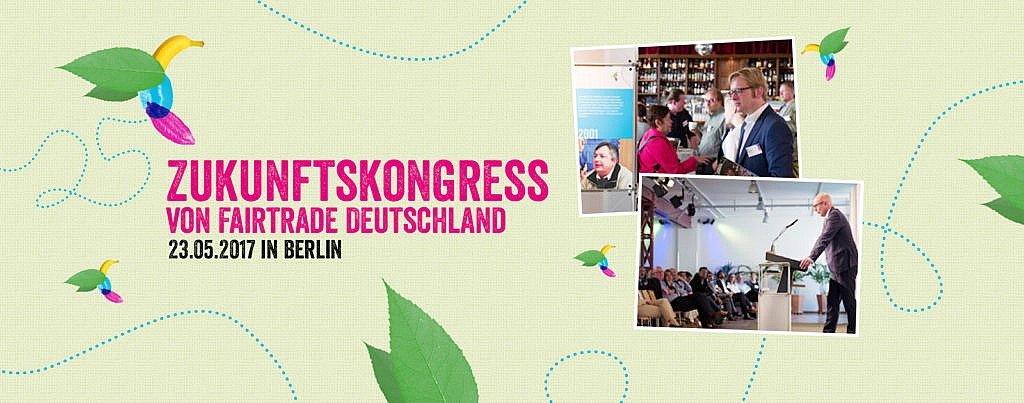 Fairtrade Zukunftskongress in Berlin