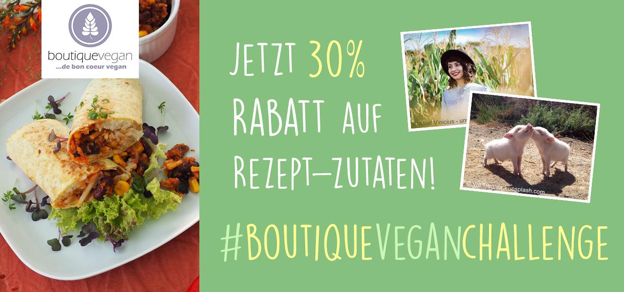 boutique vegan Challenge - jetzt 30% sparen auf Rezept-Zutaten.