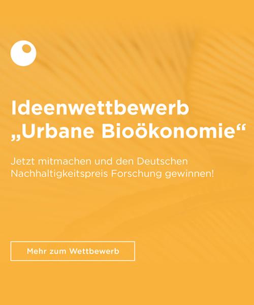 Deutscher Nachhaltigkeitspreis Forschung 2020 Innovative Lösungen für die urbane Bioökonomie gesucht Wettbewerb Bewerbung