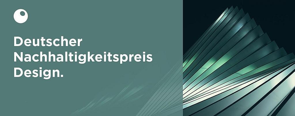 Deutscher Nachhaltigkeitspreis Design Bewerbung
